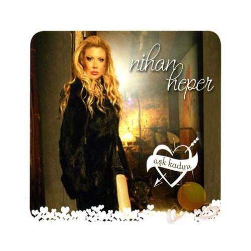 Nihan Heper - Aşk Kadını