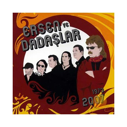 Ersen Ve Dadaşlar 1973-2007