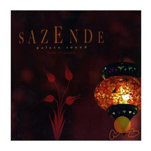 Sazende - Klasik Saz Eserleri (palace Sound)