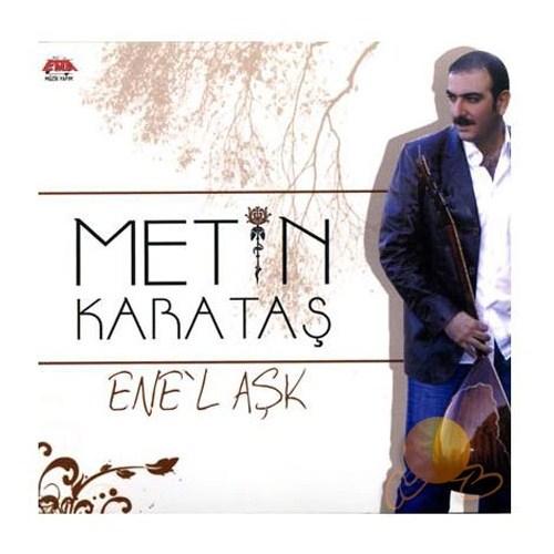 Metin Karataş - Ene'l Aşk