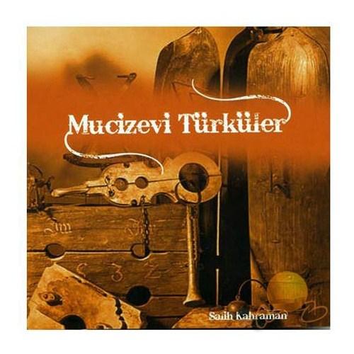 Salih Kahraman - Mucizevi Türküler
