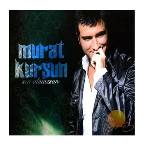 Murat Kurşun - Sen Olmasan