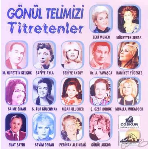 Gönül Telimizi Titretenler (cd)
