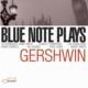 Blue Note Varıous Artısts - Blue Note Plays Gershwın