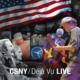 Warner Crosby, Stills, Nash & You - Csny - Dejá Vu Live