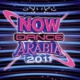 EMI Various Artists - Now Dance Arabia 2011