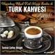 Unutulmaz Klasik Türk Müziği Eserleri İle - Türk Kahvesi Keyfi
