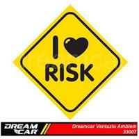 Dreamcar Vantuzlu Amblem ''I LOVE RISK'' 3300720