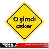 Dreamcar Vantuzlu Amblem ''O ŞİMDİ ASKER'' (Cam Yüzeylere Yapıştırılabilir.) 3300737