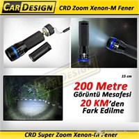 CRD Süper Zoom Xenon-M Fener 200 Metre Görüş Mesafesi 20 Km'den Farkedilme