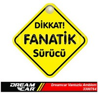 Dreamcar Vantuzlu Amblem ''Dikkat! Fanatik Sürücü'' (Pürüzsüz tüm yüzeylere yapıştırılabilir.) 3