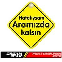 Dreamcar Vantuzlu Amblem ''Hatalıysam Aramızda Kalsın'' (Pürüzsüz tüm yüzeylere yapıştırılabilir