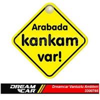 Dreamcar Vantuzlu Amblem ''Arabada Kankam Var'' (Pürüzsüz tüm yüzeylere yapıştırılabilir.) 33007