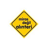 Dreamcar Vantuzlu Amblem ''MİRAS DEĞİL ALINTERİ'' (Cam Yüzeylere Yapıştırılabilir.) 3300727