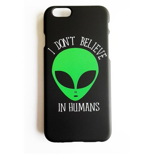Köstebek Alien - I Don't Believe In Humans 6 Telefon Kılıfı