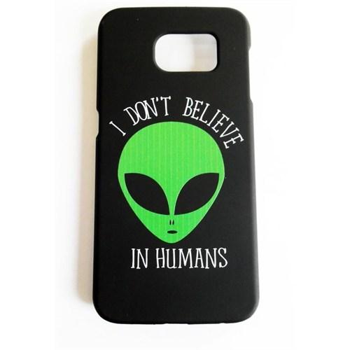 Köstebek Alien - I Don't Believe In Humans Samsung S6 Telefon Kılıfı